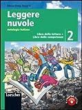 Leggere nuvole. Antologia italiana. Libro delle letture-Competenze. Per la Scuola media. Con espansione online: 2