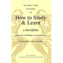 The Thinker's Guide For Students On How to Study & Learn a discipline (English Edition)