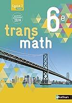 Transmath 6e - Format compact - Nouveau programme 2016 d'Anne Jorioz