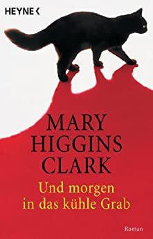 Und morgen in das kühle Grab: Roman (German Edition) par [Clark, Mary Higgins]