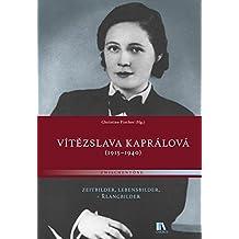 Vítězslava Kaprálová (1915–1940): Zeitbilder, Lebensbilder, Klangbilder (Zwischentöne)