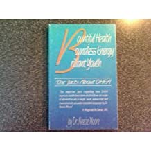 Bountiful Health, Boundless Energy, Brilliant Youth: The Facts About DHEA by Neecie Moore (1999-06-02)