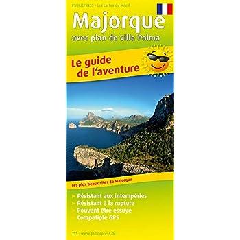 Majorque avec plan de ville Palma 1 : 140 000: Le guide de l'aventure avec les plus beaux sites de Majorque, résistant aux intempéries, résistant à la rupture, compatible GPS. 1:140000