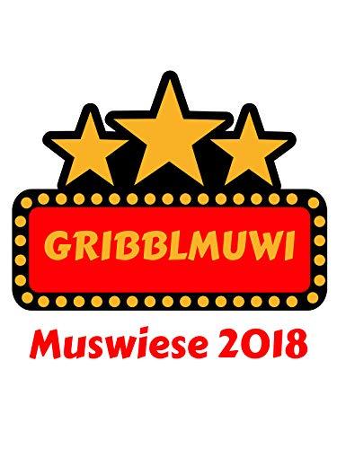 Gribblmuwi - Muswiese 2018