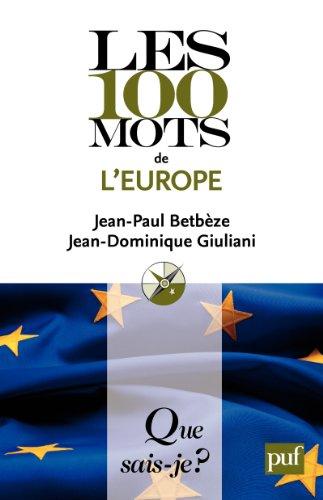 Les 100 mots de l'Europe: « Que sais-je ? » n° 3896