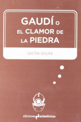 Gaudí o el clamor de la piedra (Inmersiones)