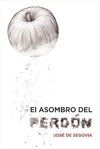 El asombro del perdón por José de Segovia