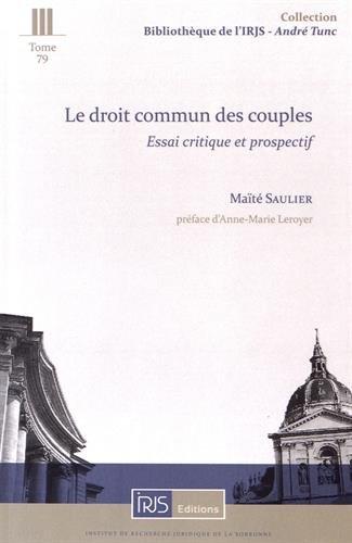 Le droit commun des couples : Essai critique et prospectif