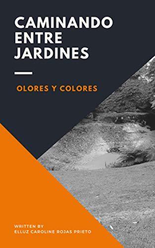 CAMINANDO ENTRE JARDINES por ELLUZ CAROLINE ROJAS PRIETO