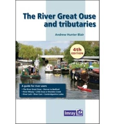 [(The River Great Ouse and Tributaries)] [ By (author) Andrew Hunter-Blair ] [January, 2014]