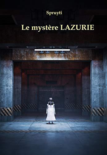 Couverture du livre Le mystère LAZURIE: Thriller paranormal - métaphysique