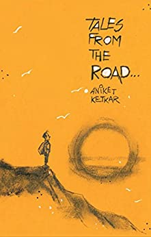 Tales from the Road... by [Ketkar, Aniket]
