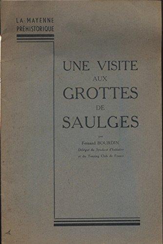 Une visite aux grottes de Saulges (Préhistoire, Mayenne, Maine) 1947. par Bourdin Fernand