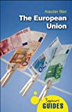 The European Union: A Beginner's Guide (Beginner's Guides)