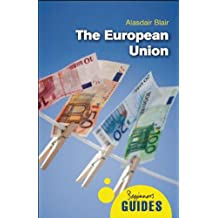 The European Union: A Beginner's Guide (Beginner's Guides)