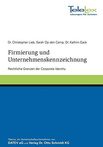 Firmierung und Unternehmenskennzeichnung: Rechtliche Grenzen der Corporate Identity