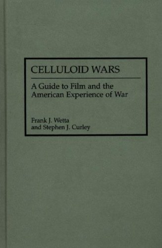 celluloid-wars-a-guide-to-film-and-the-american-experience-of-war