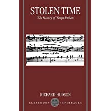 Stolen Time: The History of Tempo Rubato (Clarendon Paperbacks) by Richard Hudson (1997-04-17)