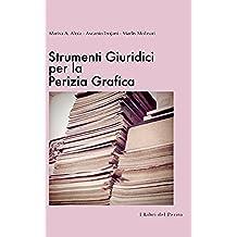 Strumenti Giuridici per la Perizia Grafica : I Libri del Perito - I
