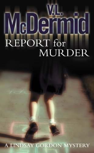 Report for Murder (Lindsay Gordon Crime Series, Book 1) (English Edition)