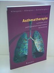 Claus Kroegel: Asthmatherapie - Leitfaden einer pathogenetisch begründeten Behandlung
