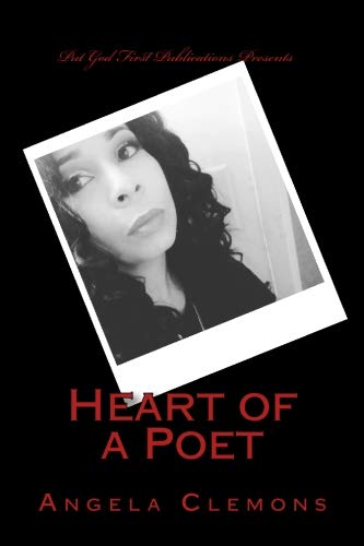 Heart of a Poet: Volume 1 por Angela Joy Clemons