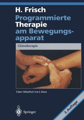 Programmierte Therapie am Bewegungsapparat: Chirotherapie (German Edition)