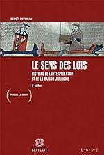Le sens des lois - Histoire de l'interprétation et de la raison juridique de Benoît Frydman