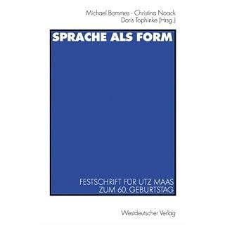 Sprache als Form. Festschrift für Utz Maas zum 60. Geburtstag (Orbis Biblicus Et Orientalis) (2002-11-01)