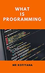Programming: A Learn To Code Complete For Beginner's Guide 2019