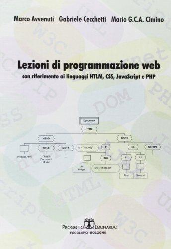 Lezioni di progammazione web. Con riferimento ai linguaggi HTML, CSS, javascript, e PHP