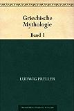 Griechische Mythologie Band 1