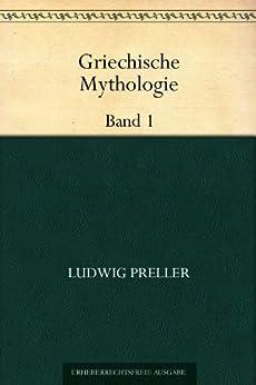 Griechische Mythologie Band 1 von [Preller, Ludwig]