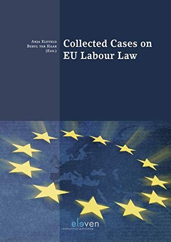 Collected Cases on EU Labour Law (Boom Juridische studieboeken) por A. Eleveld