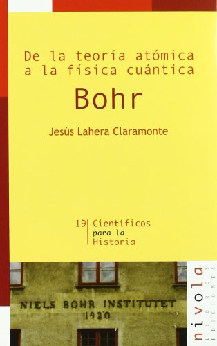 De la teoría atómica a la física cuántica. Bohr