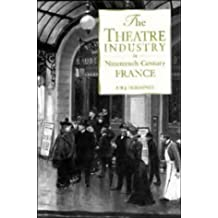 The Theatre Industry in Nineteenth-Century France by Frederic William John Hemmings (1993-08-12)