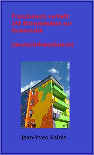 Couverture du livre Französisch vertieft: 345 Beispielsätze zur Grammatik (deutsch/französisch)