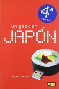 UN GEEK EN JAPÓN par  Hector García (Kirai)