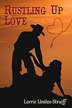 Rustling Up Love (English Edition) von [Unites-Struiff, Lorrie]