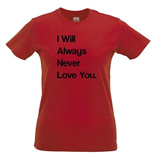 I Will Always Never Love You Anti Valentine imprimé Citation Slogan T-Shirt Pour Femme red