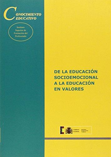 De la educación socioemocional a la educación en valores (Conocimiento Educativo. Serie: Situación)