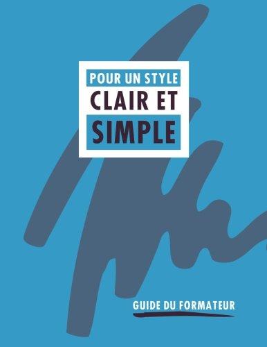 Pour un style clair et simple: Guide du formateur par Minister of Supply and Services Canada Ministre des Approvisionnements et Services Canada