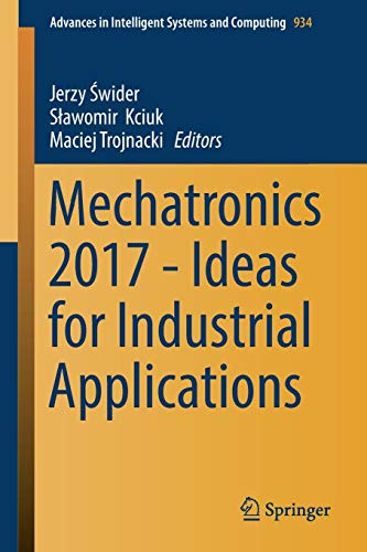 Mechatronics 2017 - Ideas for Industrial Applications (Advances in Intelligent Systems and Computing, Band 934)