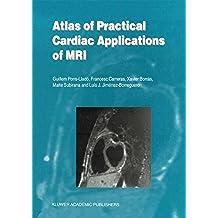 Atlas of Practical Cardiac Applications of MRI (Developments in Cardiovascular Medicine)