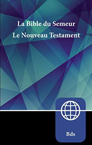 Semeur, French New Testament, Paperback: La Bible Du Semeur Nouveau Testament