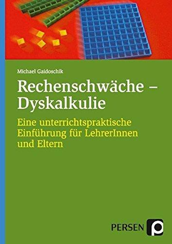Rechenschwäche - Dyskalkulie: Eine unterrichtspraktische Einführung für Lehrer/-innen und Eltern (1. bis 4. Klasse) by Michael Gaidoschik (2008-09-05)  by  Michael Gaidoschik