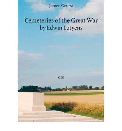 [(Cemeteries of the Great War)] [ By (author) Sir Edwin Landseer Lutyens ] [April, 2013]