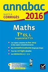 Annales Annabac 2016 Maths Tle ES, L: sujets et corrigés du bac - Terminale ES (spécifique & spécialité), L (spécialité)