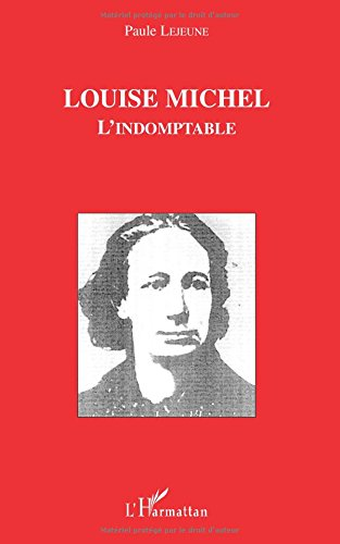 LOUISE MICHEL L'INDOMPTABLE par Paule Lejeune