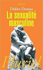 La sexualité masculine de Didier Dumas